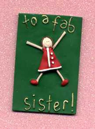 3D Whimsical Topper - To a fab sister